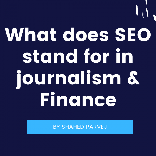 What does SEO stand for in journalism & Finance