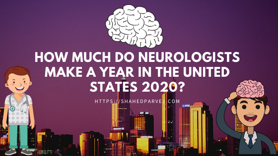 How much do neurologists make a year in the United States 2020?